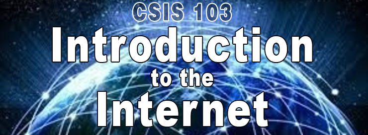CSIS 103 Introduction to the Internet