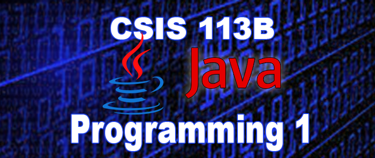 CSIS 113B JAVA Programming - Level 1