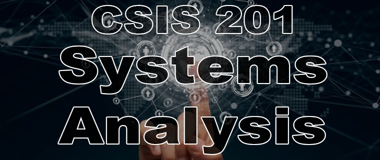 CSIS 201 System Analysis and Design