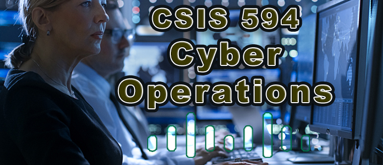 CSIS 594 Cyber Operations