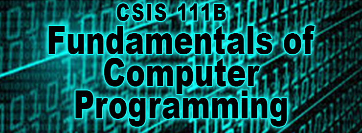 CSIS 111B Fundamentals of Computer Programming